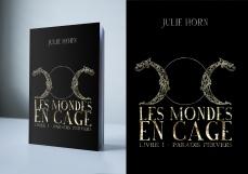 Les mondes en cage, livre I : Paradis Pervers de Julie Horn